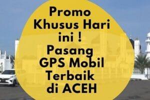 Jual dan Pasang GPS Tracker Terbaik di Banda Aceh