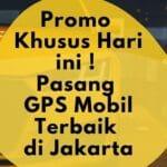 Pasang GPS Tracking Mobl di Jakarta Terbaik