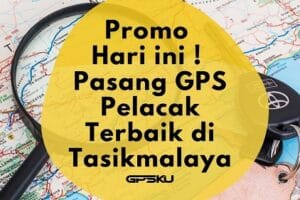 Pasang GPS Tracker, Harga Jual GPS Tasikmalaya Mulai 400rb-an