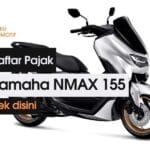 Daftar Pajak Motor NMAX 155 2021