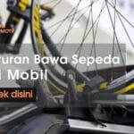 bawa sepeda di mobil
