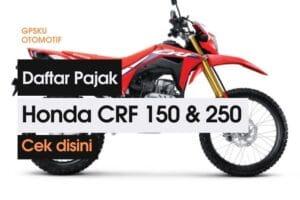 daftar pajak motor honda crf 150 & 250