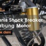 jenis shockbreaker tabung motor