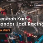 merubah karbu standar jadi racing