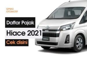Pajak Kendaraan Toyota Hiace, Terbaru 2021